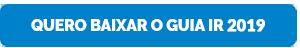 Declaração IR 2019: Guia Especial para o Investidor